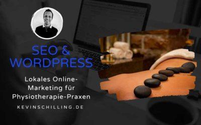 WordPress SEO – Lokale Suchmaschinenoptimierung und lokales Online-Marketing für Physiotherapie-Praxen